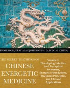 ENSEIGNEMENTS SECRETS DE LA MEDECINE ENERGETIQUE CHINOISE – VOL.3