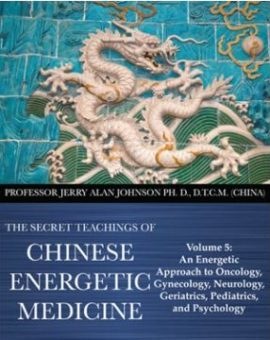 ENSEIGNEMENTS SECRETS DE LA MEDECINE ENERGETIQUE CHINOISE – VOL.5